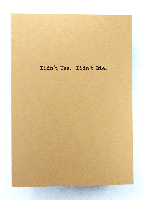 Didnt use didnt die addiction recovery greeting card
